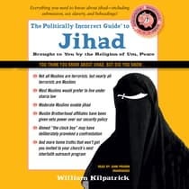 The Politically Incorrect Guide to Jihad by William Kilpatrick audiobook
