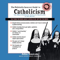 The Politically Incorrect Guide to Catholicism by John Zmirak audiobook