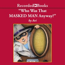 Who Was That Masked Man, Anyway? by Avi audiobook