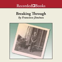 Breaking Through by Francisco Jiménez audiobook