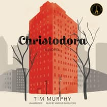 Christodora by Tim Murphy audiobook