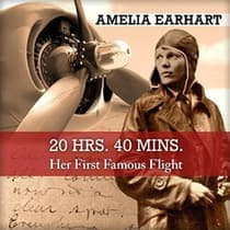 20 Hrs. 40 Mins. by Amelia Earhart audiobook