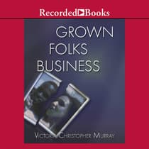 Grown Folks Business by Victoria Christopher Murray audiobook