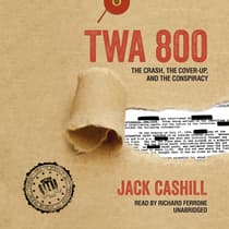 TWA 800 by Jack Cashill audiobook