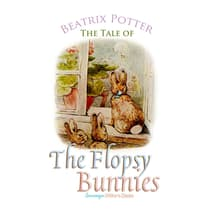 The Tale of the Flopsy Bunnies by Beatrix Potter audiobook