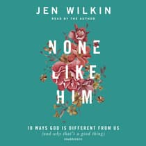 None Like Him by Jen Wilkin audiobook