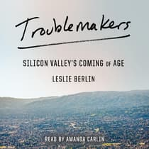 Troublemakers by Leslie Berlin audiobook