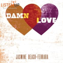 Damn Love by Jasmine Beach-Ferrara audiobook