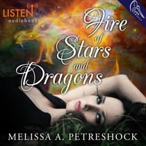 Fire of Stars and Dragons by Melissa Petreshock audiobook