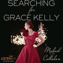 Searching for Grace Kelly by Michael Callahan audiobook