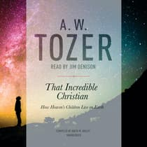 That Incredible Christian by A. W. Tozer audiobook