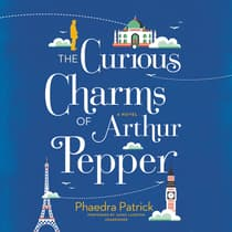 The Curious Charms of Arthur Pepper by Phaedra Patrick audiobook