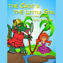 The Croc & the Little Girl by Cathy Overington audiobook