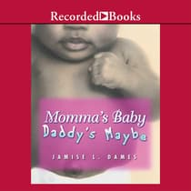 Momma's Baby, Daddy's Maybe by Jamise Dames audiobook