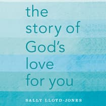 The Story of God's Love for You by Sally Lloyd-Jones audiobook