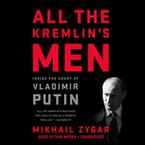 All the Kremlin's Men by Mikhail Zygar audiobook