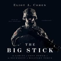 The Big Stick by Eliot A. Cohen audiobook