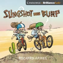 Slingshot and Burp by Richard Haynes audiobook