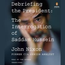 Debriefing the President by John Nixon audiobook
