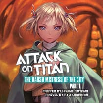 Attack on Titan: The Harsh Mistress of the City, Part 1 by Ryo Kawakami audiobook