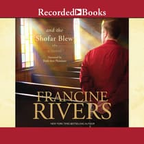 And the Shofar Blew by Francine Rivers audiobook