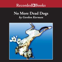 No More Dead Dogs by Gordon Korman audiobook