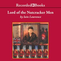 Lord of the Nutcracker Men by Iain Lawrence audiobook