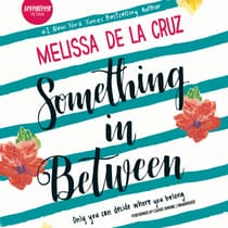 Something in Between by Melissa de la Cruz audiobook