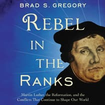 Rebel in the Ranks by Brad S. Gregory audiobook