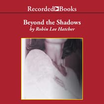 Beyond the Shadows by Robin Lee Hatcher audiobook