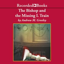 The Bishop and the Missing L Train by Andrew M. Greeley audiobook