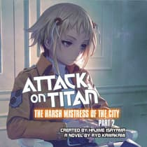 Attack on Titan: The Harsh Mistress of the City, Part 2 by Ryo Kawakami audiobook