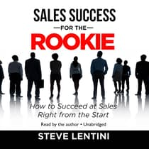 Sales Success for the Rookie by Steve Lentini audiobook