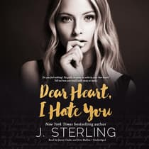 Dear Heart, I Hate You by J. Sterling audiobook