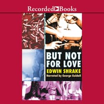 But Not For Love by Edwin Shrake audiobook