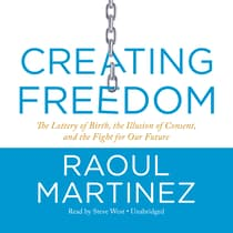 Creating Freedom by Raoul Martinez audiobook