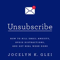 Unsubscribe by Jocelyn K. Glei audiobook