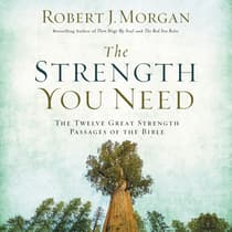 The Strength You Need by Robert J. Morgan audiobook