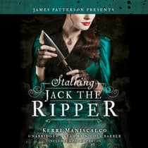 Stalking Jack the Ripper by Kerri Maniscalco audiobook