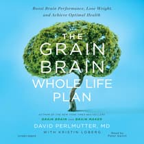 The Grain Brain Whole Life Plan by David Perlmutter audiobook
