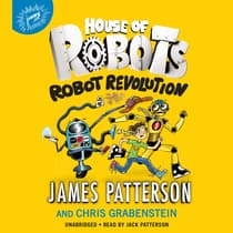 House of Robots: Robot Revolution by James Patterson audiobook