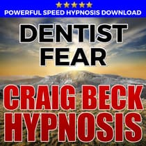 Dentist Fear: Hypnosis Downloads by Craig Beck audiobook