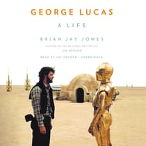 George Lucas by Brian Jay Jones audiobook