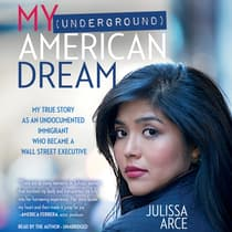 My (Underground) American Dream by Julissa Arce audiobook