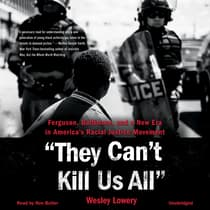 They Can't Kill Us All by Wesley Lowery audiobook