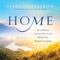 Home by Elyse Fitzpatrick audiobook