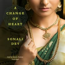 A Change of Heart by Sonali Dev audiobook