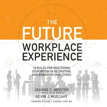 The Future Workplace Experience by Jeanne Meister audiobook