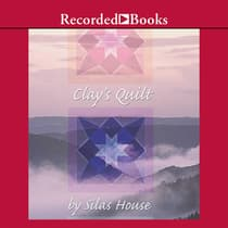 Clay's Quilt by Silas House audiobook