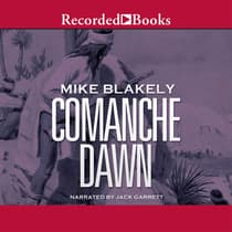 Comanche Dawn by Mike Blakely audiobook